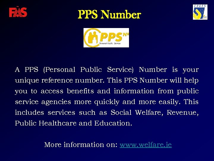 PPS Number A PPS (Personal Public Service) Number is your unique reference number. This