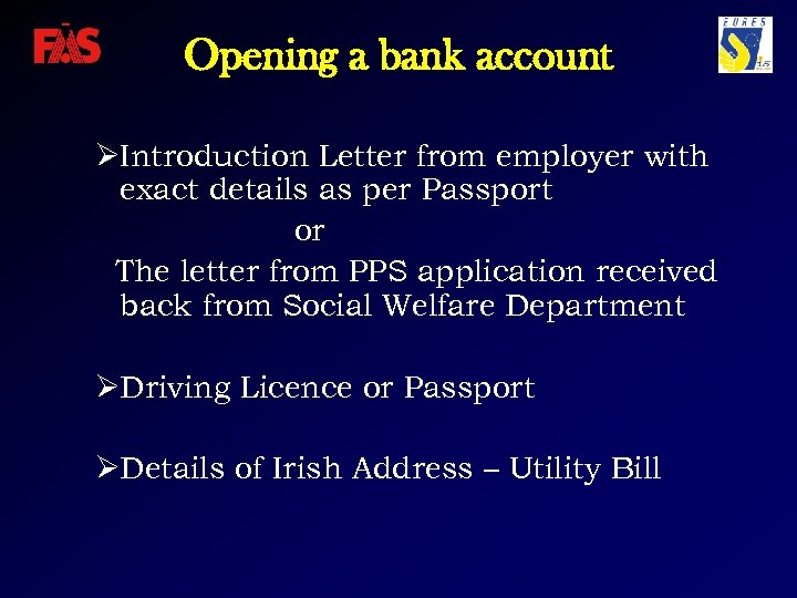 Opening a bank account ØIntroduction Letter from employer with exact details as per Passport