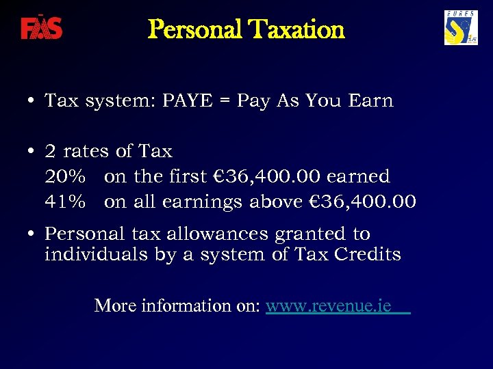 Personal Taxation • Tax system: PAYE = Pay As You Earn • 2 rates