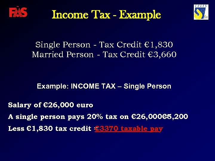Income Tax - Example Single Person - Tax Credit € 1, 830 Married Person