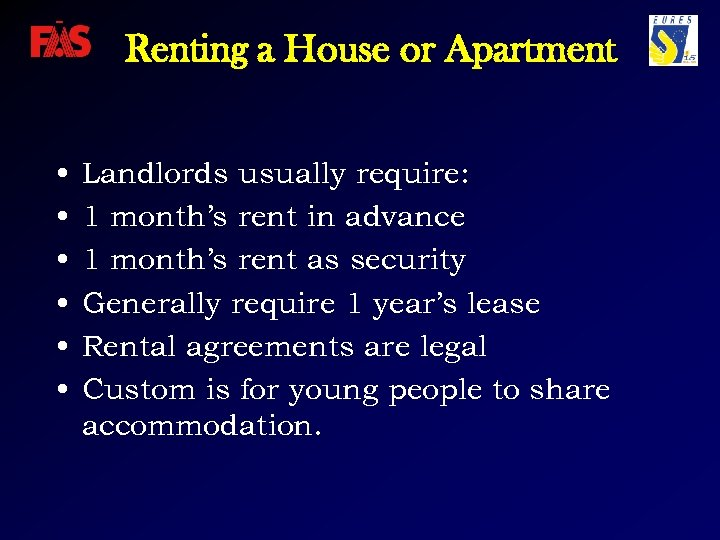 Renting a House or Apartment • • • Landlords usually require: 1 month's rent