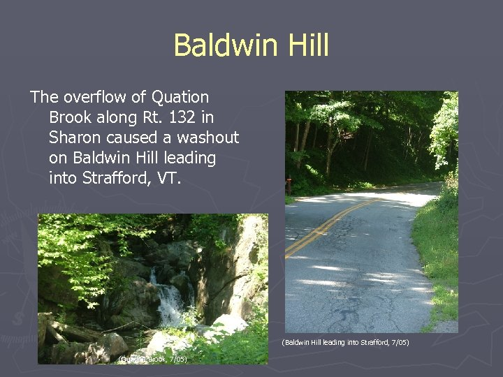 Baldwin Hill The overflow of Quation Brook along Rt. 132 in Sharon caused a