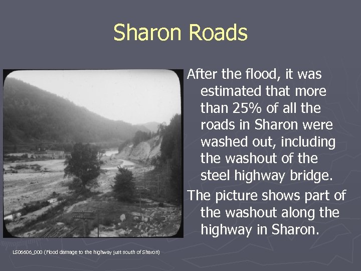 Sharon Roads After the flood, it was estimated that more than 25% of all