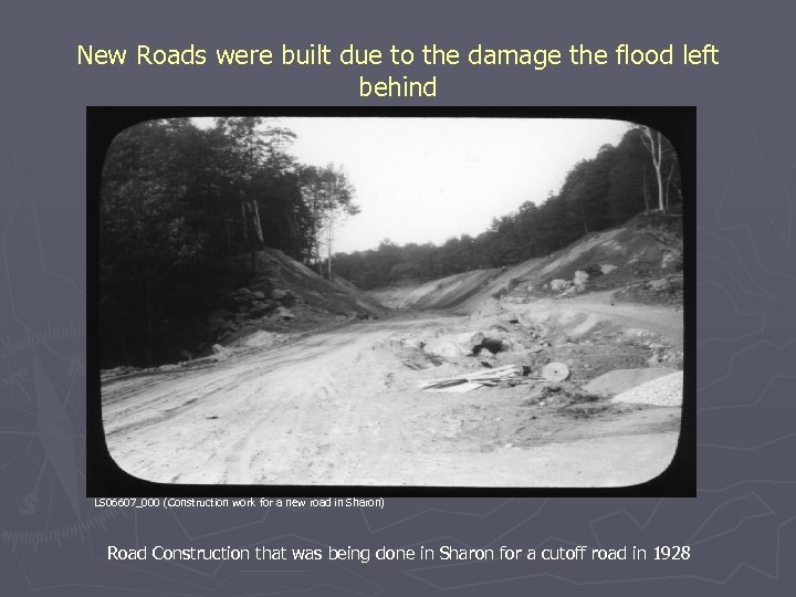 New Roads were built due to the damage the flood left behind LS 06607_000