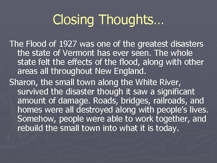 Closing Thoughts… The Flood of 1927 was one of the greatest disasters the state