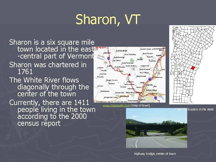 Sharon, VT Sharon is a six square mile town located in the eastern -central