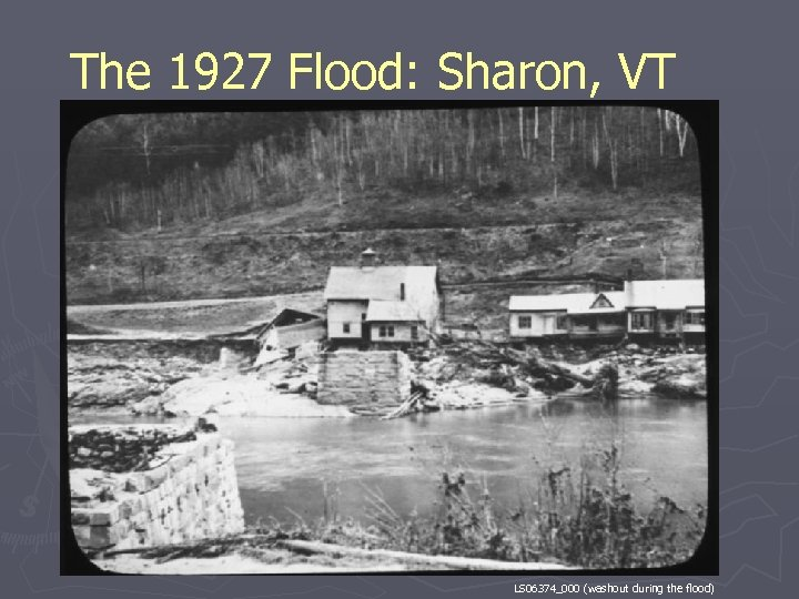 The 1927 Flood: Sharon, VT LS 06374_000 (washout during the flood)