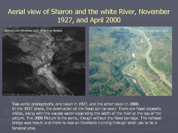 Aerial view of Sharon and the white River, November 1927, and April 2000 LS