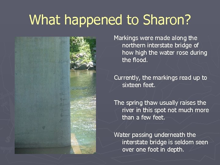What happened to Sharon? Markings were made along the northern interstate bridge of how