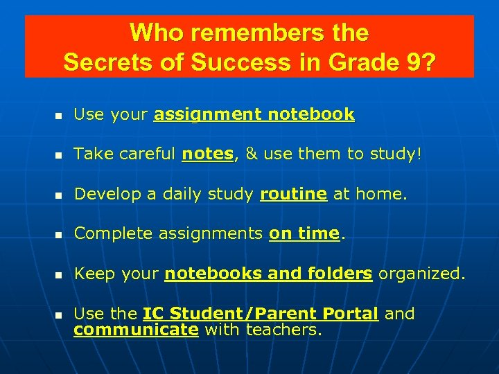 Who remembers the Secrets of Success in Grade 9? n Use your assignment notebook