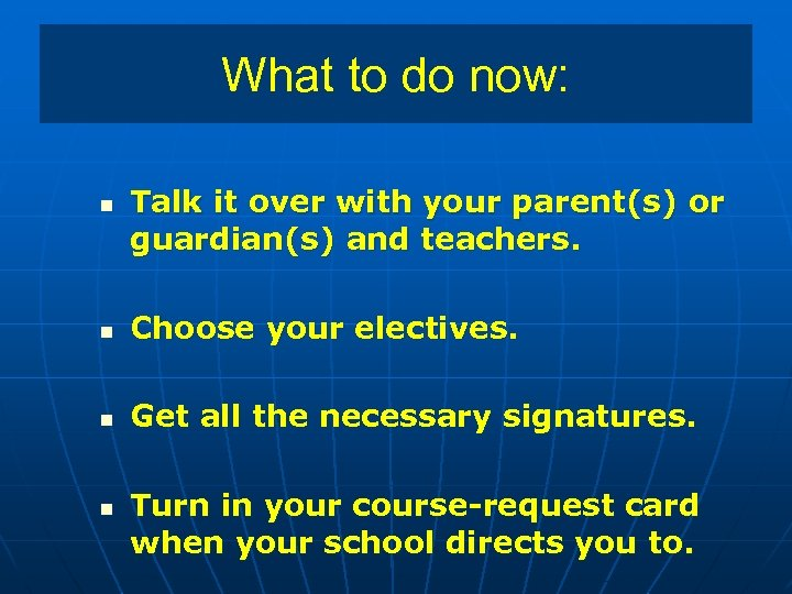 What to do now: n Talk it over with your parent(s) or guardian(s) and