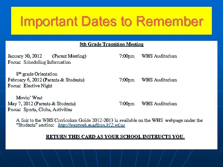 Important Dates to Remember 9 th Grade Transition Meeting January 30, 2012 (Parent Meeting)