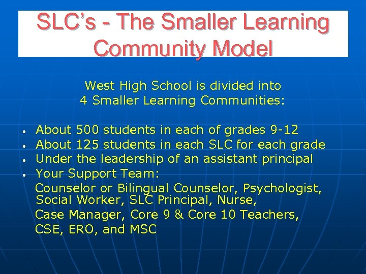 SLC's - The Smaller Learning Community Model West High School is divided into 4