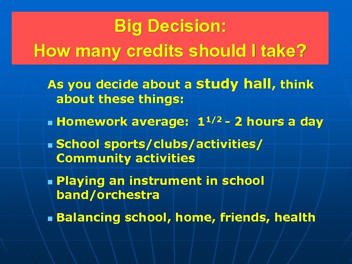 Big Decision: How many credits should I take? As you decide about a study
