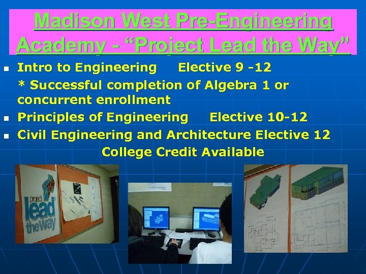 "Madison West Pre-Engineering Academy - ""Project Lead the Way"" n n n Intro to"