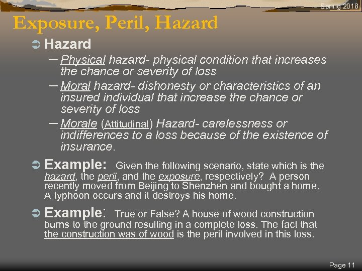 Spring 2018 Exposure, Peril, Hazard Ü Hazard – Physical hazard- physical condition that increases