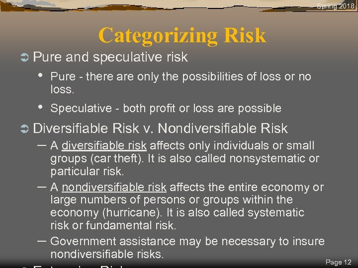Spring 2018 Categorizing Risk Ü Pure and speculative risk • Pure - there are