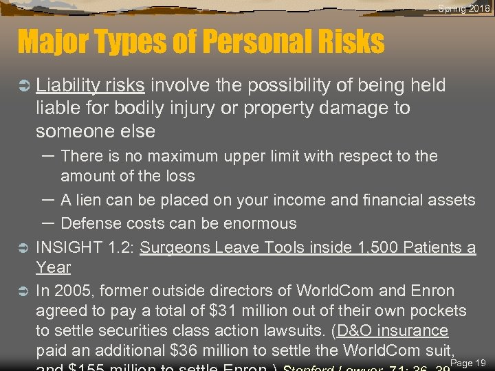Spring 2018 Major Types of Personal Risks Ü Liability risks involve the possibility of