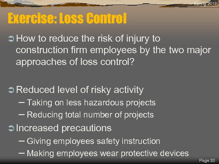 Spring 2018 Exercise: Loss Control Ü How to reduce the risk of injury to