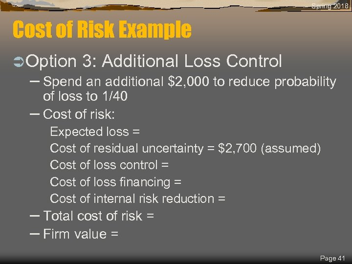 Spring 2018 Cost of Risk Example Ü Option 3: Additional Loss Control – Spend