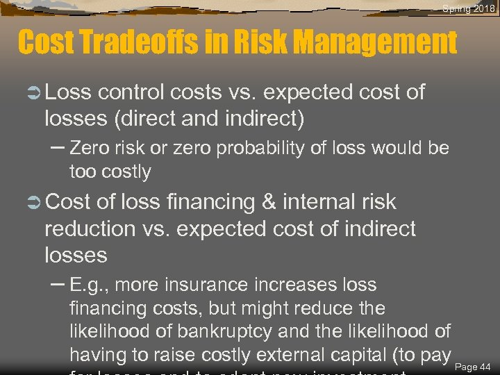 Spring 2018 Cost Tradeoffs in Risk Management Ü Loss control costs vs. expected cost