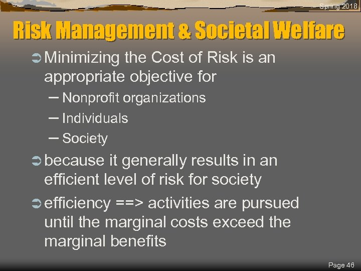 Spring 2018 Risk Management & Societal Welfare Ü Minimizing the Cost of Risk is