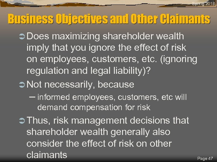 Spring 2018 Business Objectives and Other Claimants Ü Does maximizing shareholder wealth imply that