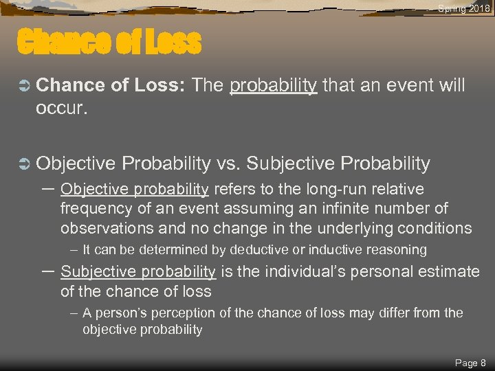Spring 2018 Chance of Loss Ü Chance of Loss: The probability that an event