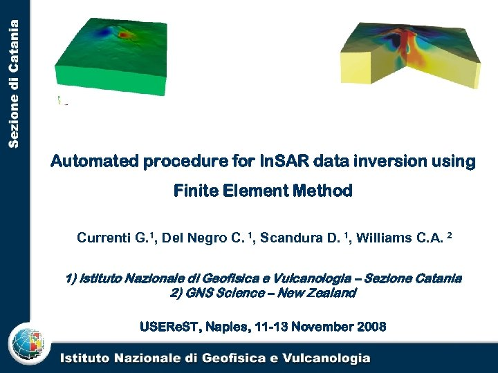 Automated procedure for In. SAR data inversion using Finite Element Method Currenti G. 1,