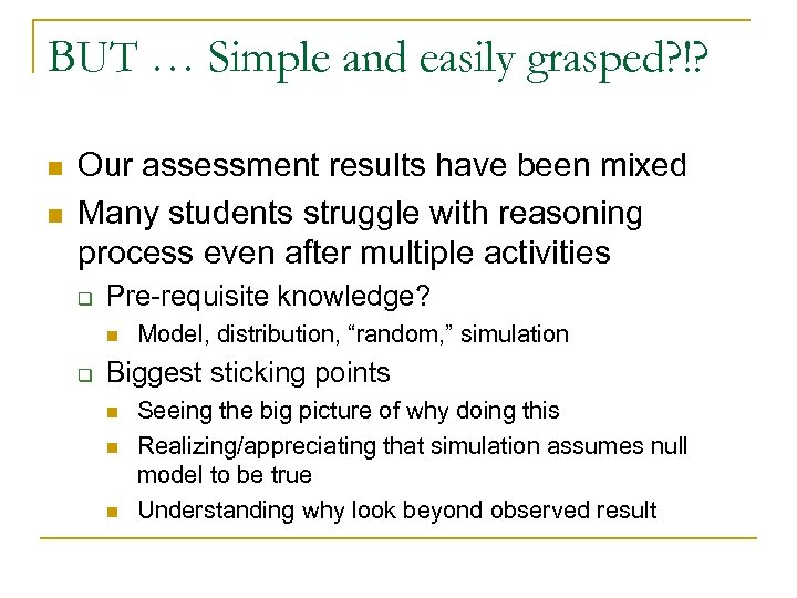 BUT … Simple and easily grasped? !? n n Our assessment results have been
