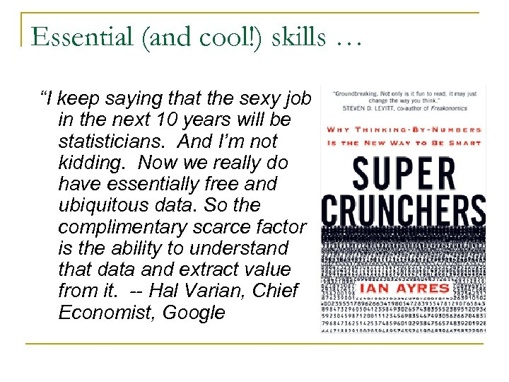 """Essential (and cool!) skills … """"I keep saying that the sexy job in the"""