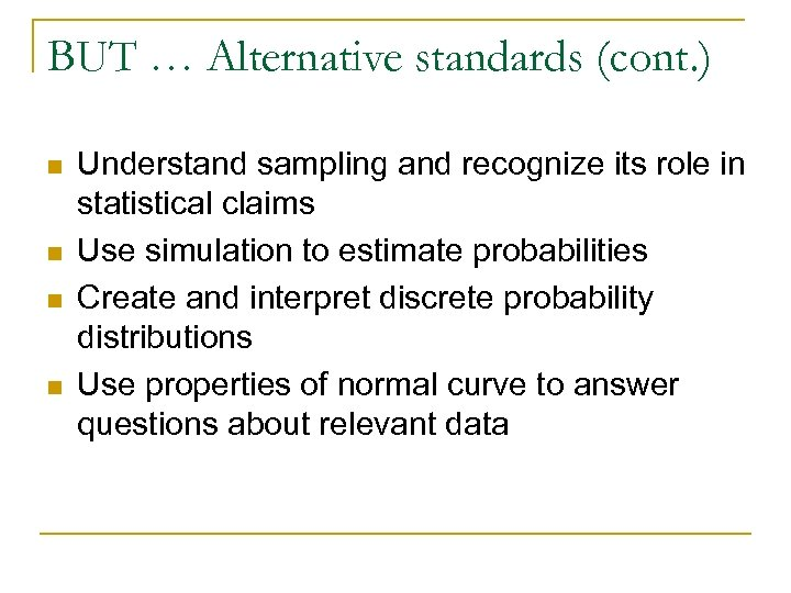 BUT … Alternative standards (cont. ) n n Understand sampling and recognize its role