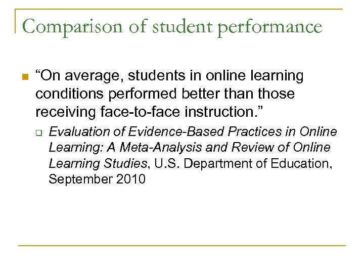 """Comparison of student performance n """"On average, students in online learning conditions performed better"""