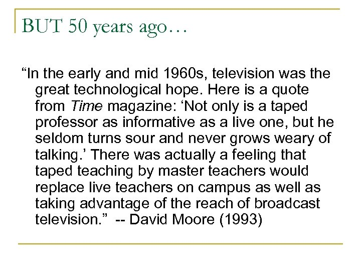 """BUT 50 years ago… """"In the early and mid 1960 s, television was the"""