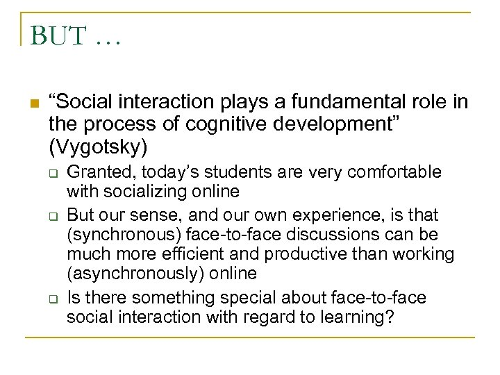 """BUT … n """"Social interaction plays a fundamental role in the process of cognitive"""