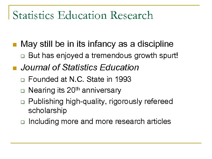 Statistics Education Research n May still be in its infancy as a discipline q