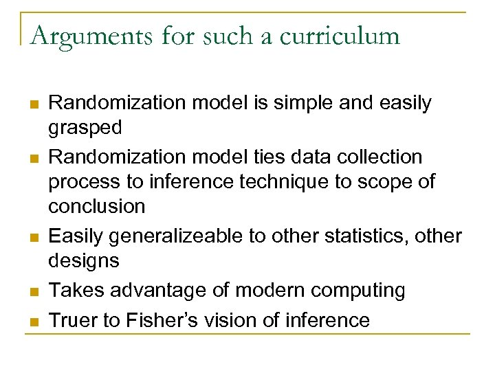 Arguments for such a curriculum n n n Randomization model is simple and easily