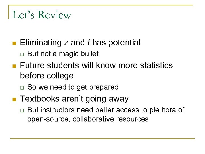 Let's Review n Eliminating z and t has potential q n Future students will