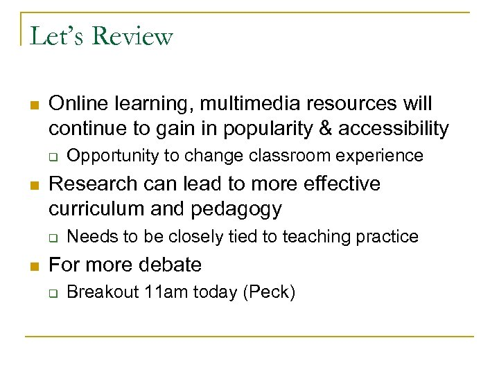Let's Review n Online learning, multimedia resources will continue to gain in popularity &