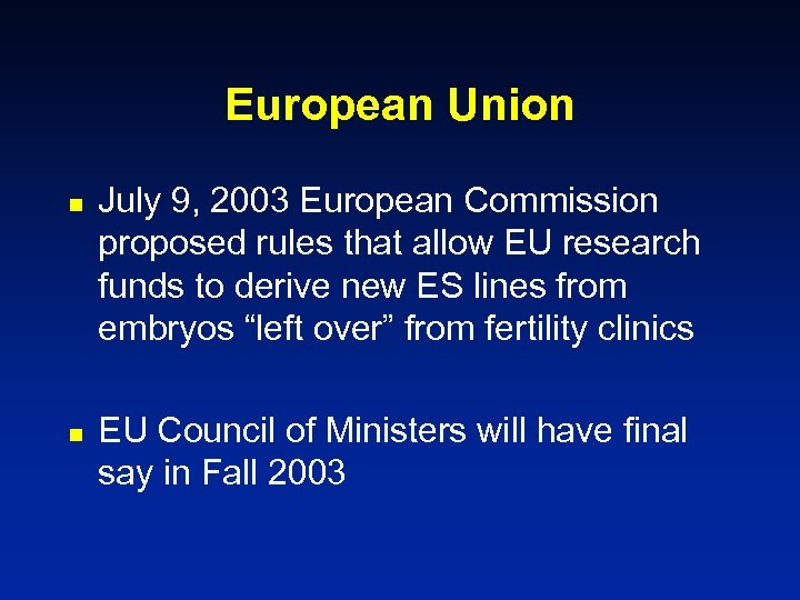 European Union n n July 9, 2003 European Commission proposed rules that allow EU