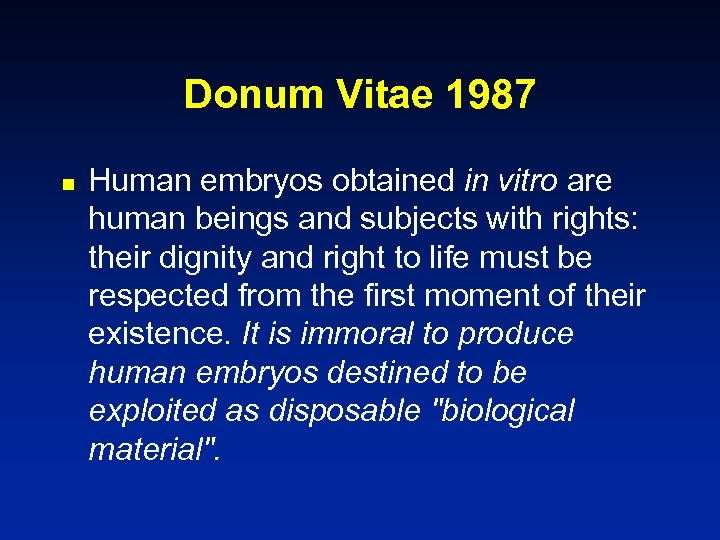 Donum Vitae 1987 n Human embryos obtained in vitro are human beings and subjects