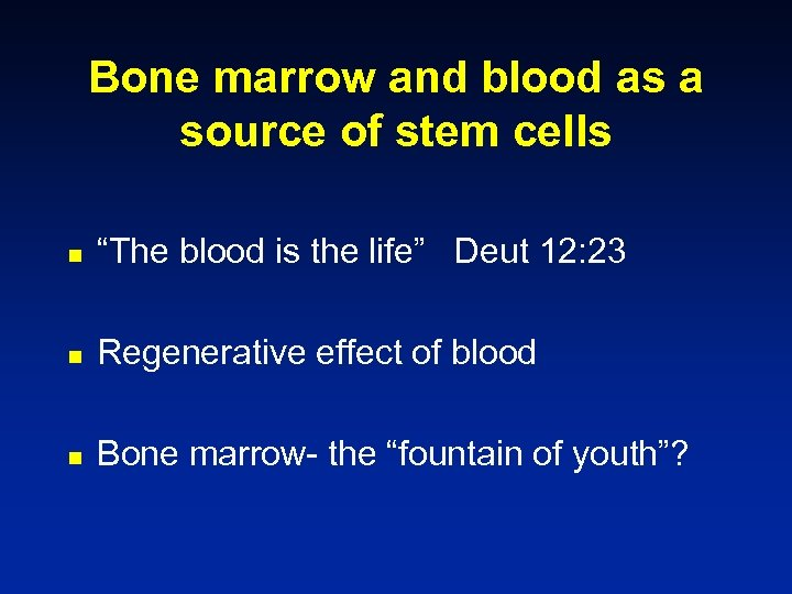 """Bone marrow and blood as a source of stem cells n """"The blood is"""