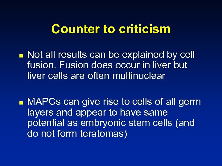 Counter to criticism n n Not all results can be explained by cell fusion.