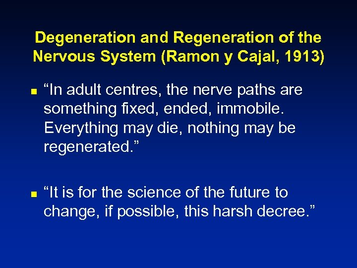 """Degeneration and Regeneration of the Nervous System (Ramon y Cajal, 1913) n n """"In"""