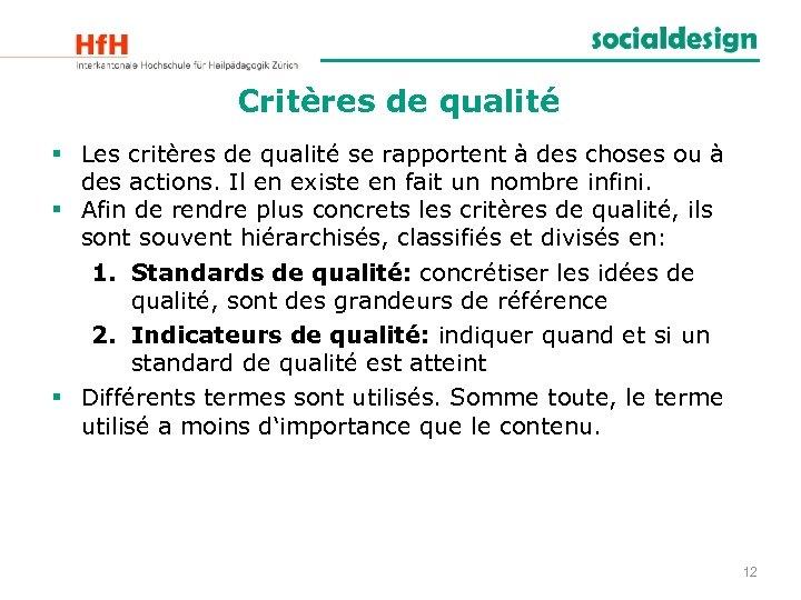 Critères de qualité § Les critères de qualité se rapportent à des choses ou