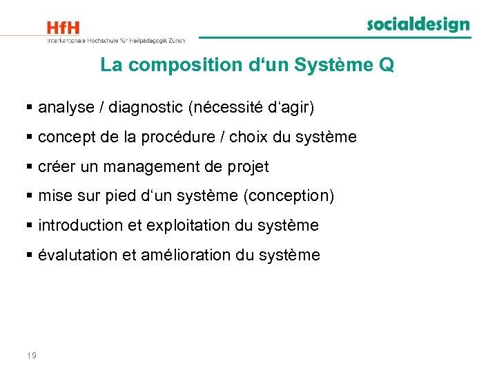 La composition d'un Système Q § analyse / diagnostic (nécessité d'agir) § concept de