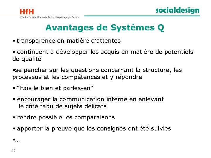 Avantages de Systèmes Q § transparence en matière d'attentes § continuent à développer les