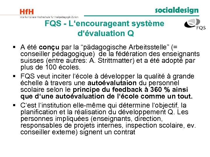 """FQS - L'encourageant système d'évaluation Q § A été conçu par la """"pädagogische Arbeitsstelle"""""""