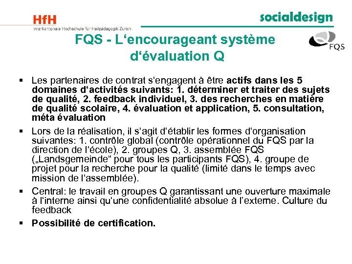 FQS - L'encourageant système d'évaluation Q § Les partenaires de contrat s'engagent à être