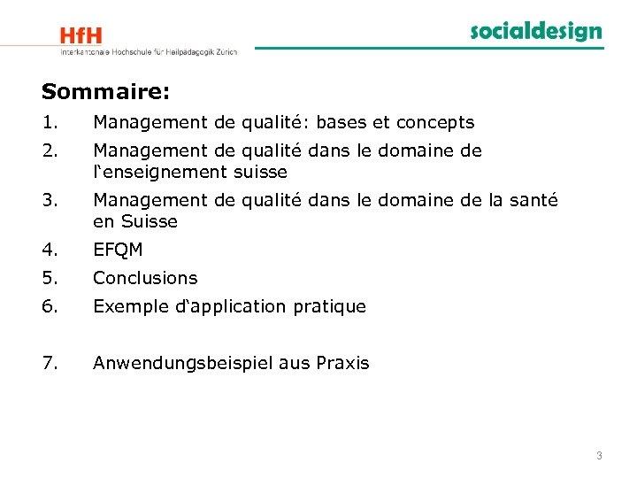 Sommaire: 1. Management de qualité: bases et concepts 2. Management de qualité dans le